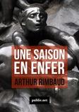 Arthur Rimbaud - Une Saison en enfer - Il faut être absolument moderne!.