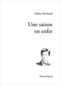 Arthur Rimbaud - Une saison en enfer.