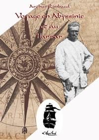 Arthur Rimbaud et Lucille Cottin - Voyage en Abyssinie et au Harrar.