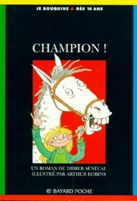 Arthur Robins et Didier Sénécal - Champion !.