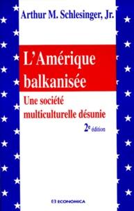 Deedr.fr L'AMERIQUE BALKANISEE. Une société multiculturelle désunie, 2ème édition Image