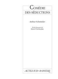 Arthur Schnitzler - Comédie des séductions.