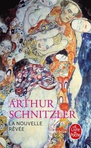 Arthur Schnitzler - La nouvelle rêvée.