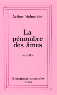 Arthur Schnitzler - La Pénombre des âmes.