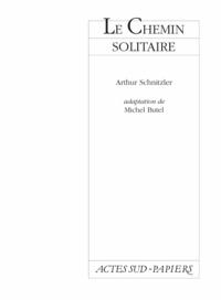 Arthur Schnitzler - LE CHEMIN SOLITAIRE.