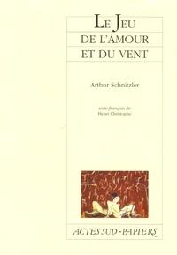 Arthur Schnitzler - Le jeu de l'amour et du vent.