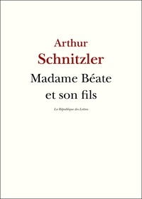 Arthur Schnitzler - Madame Béate et son fils.