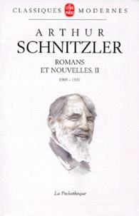 Arthur Schnitzler - Romans et nouvelles - Tome 2, 1909-1931.