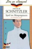Arthur Schnitzler - Spiel im Morgengrauen - Edition en langue allemande.