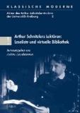 Arthur Schnitzlers Lektüren: Leseliste und virtuelle Bibliothek.
