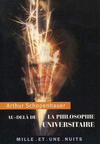 Arthur Schopenhauer - Au-delà de la philosophie universitaire.