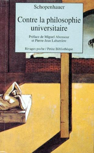 Arthur Schopenhauer - Contre la philosophie universitaire.