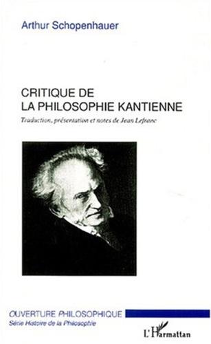 Arthur Schopenhauer - Critique de la philosophie kantienne.
