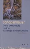 Arthur Schopenhauer - De la quadruple racine du principe de raison suffisante.