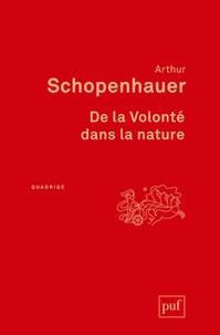 Arthur Schopenhauer - De la volonté dans la nature.