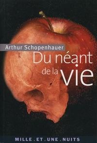 Arthur Schopenhauer - Du néant de la vie.
