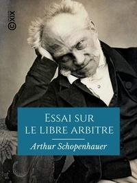 Téléchargement de livres gratuits sur iphone Essai sur le libre arbitre par Arthur Schopenhauer, Salomon Reinach (Litterature Francaise) PDB PDF DJVU 9782346140237