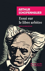 Arthur Schopenhauer - Essai sur le libre arbitre.