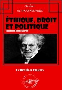 Arthur Schopenhauer et Auguste Dietrich - Éthique, droit et politique - « Parerga et Paralipomena » (édition intégrale).