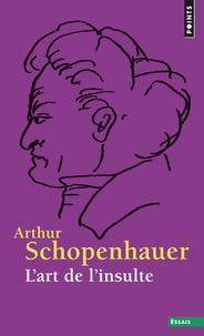 L'art de l'insulte - Arthur Schopenhauer | Showmesound.org