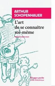 Arthur Schopenhauer - L'art de se connaître soi-même.