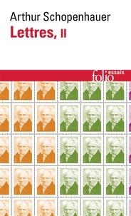 Lettres- Tome 2 - Arthur Schopenhauer |