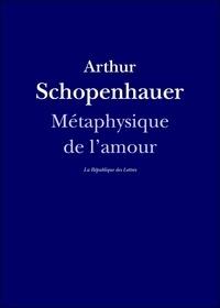 Arthur Schopenhauer - Métaphysique de l'amour.