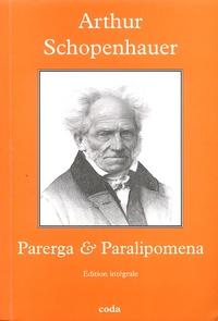 Arthur Schopenhauer - Parerga & Paralipomena - Petits écrits philosophiques.