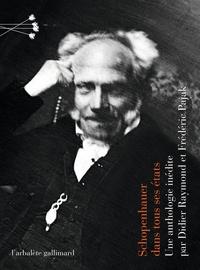 Arthur Schopenhauer et Frédéric Pajak - Schopenhauer dans tous ses états.