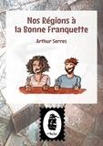Arthur Serres - Nos Régions à la Bonne Franquette.