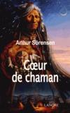 Arthur Sörensen - Coeur de chaman.