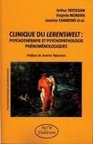 Arthur Tatossian et Virginia Moreira - Clinique du Lebenswelt : psychothérapie et psychopathologie phénoménologiques.