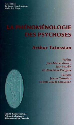 Arthur Tatossian - La phénoménologie des psychoses.