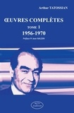 Arthur Tatossian - Oeuvres Complètes (1956-1970) - Tome 1.