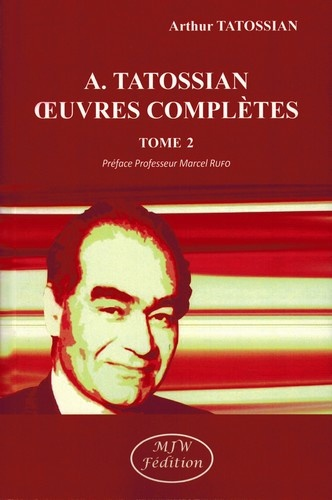 Arthur Tatossian - Oeuvres complètes - Tome 2.