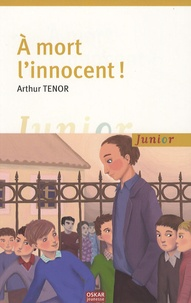 Arthur Ténor - A mort l'innocent !.