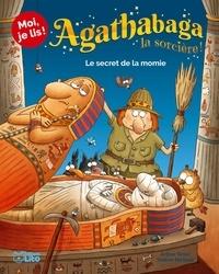 Arthur Ténor et Valérie Michaut - Agathabaga la sorcière ! Tome 1 : Le secret de la momie.