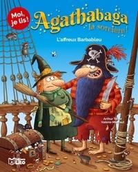 Arthur Ténor et Valérie Michaut - Agathabaga la sorcière ! Tome 3 : L'affreux Barbableu.