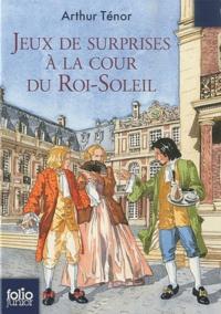 Arthur Ténor - Jeux de surprises à la cour du Roi-Soleil.
