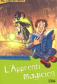 Arthur Ténor et Matthieu Blanchin - L'apprenti magicien.