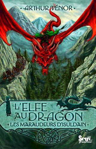 Arthur Ténor - L'elfe au dragon Tome 1 : Les maraudeurs  d'Isuldain.