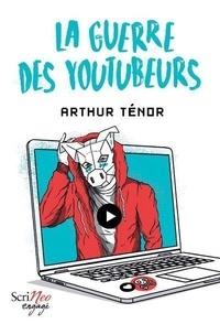 Arthur Ténor - La guerre des youtubeurs.
