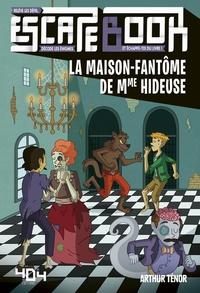 Arthur Ténor et Maud Liénard - La maison-fantôme de Mme Hideuse.