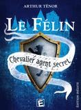 Arthur Ténor - Le Félin, chevalier agent secret Tome 3 : Péril au monastère ; Les Disparus de Montaguil ; Le Trésor des templiers.