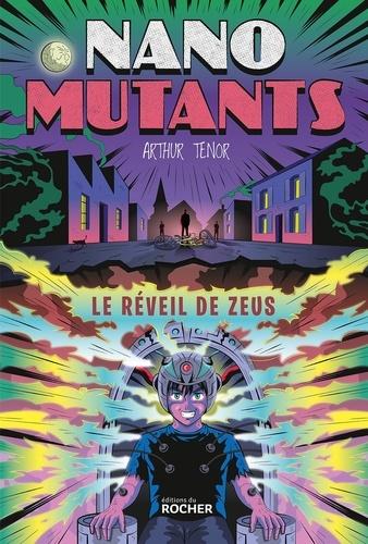 Arthur Ténor - Le Réveil de Zeus - Les nano-mutants.