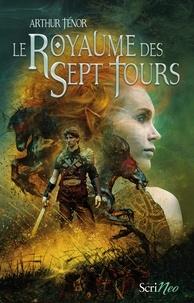 Arthur Ténor - Le Royaume des Sept Tours.