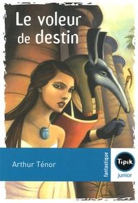 Arthur Ténor - Le voleur de destin.