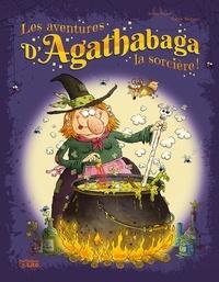 Arthur Ténor et Valérie Michaut - Les aventures d'Agathabaga la sorcière ! Tome 2 : .