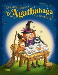 Arthur Ténor et Valérie Michaut - Les aventures d'Agathabaga la sorcière ! Tome 3 : .