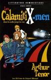 Arthur Ténor - Les CalamitiX-men dans la mafia jusqu'au cou.